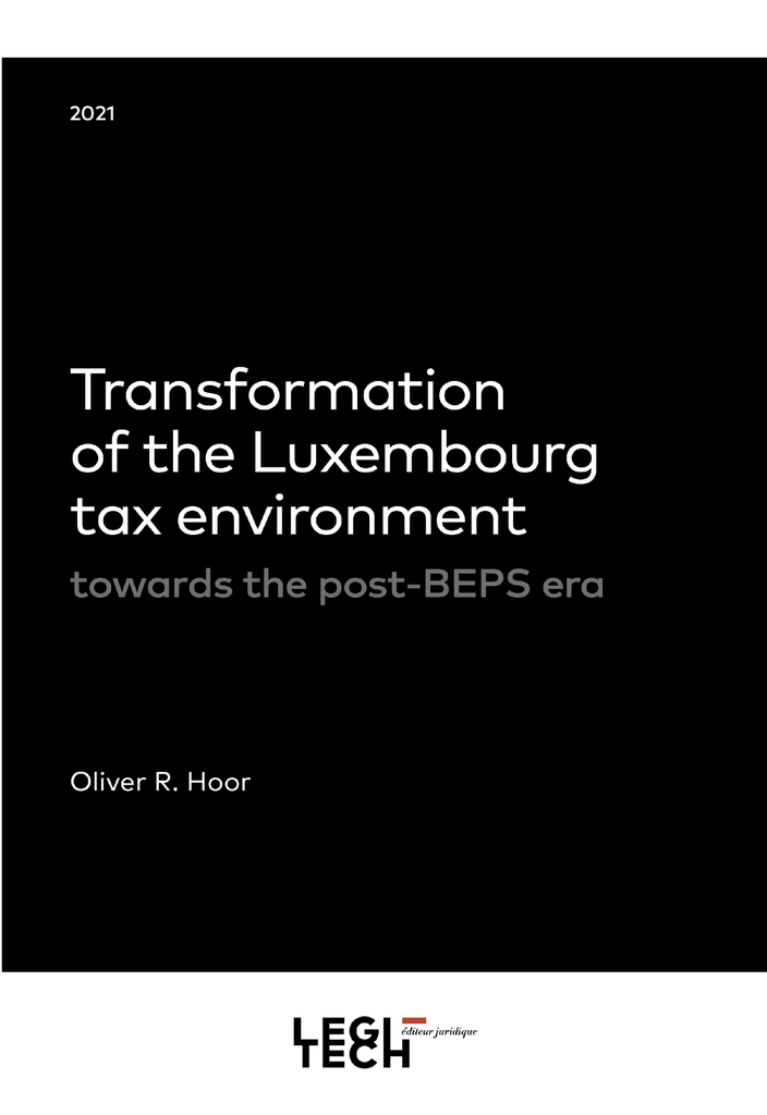 Transformation of the Luxembourg tax environment  towards the post-BEPS era